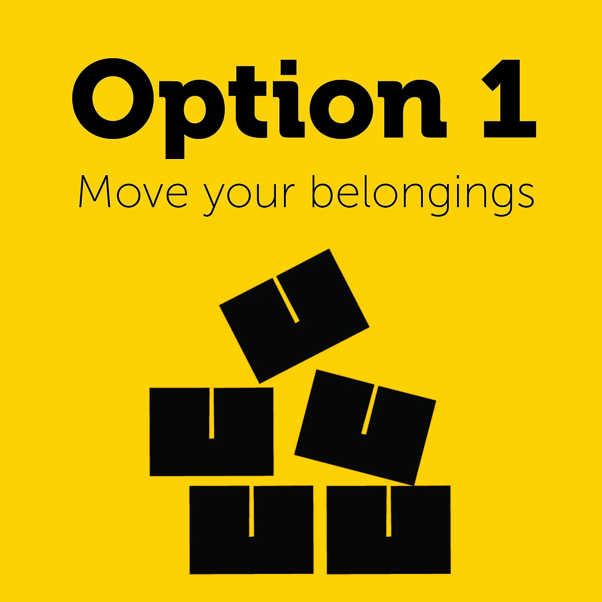 option 1: move your own belongings